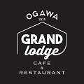 「ogawa GRAND lodge CAFE & RESTAURANT」<br>オープンのお知らせ